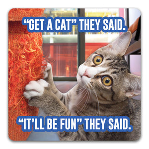 Get a Cat They Said Funny Rubber Tabletop Car Coaster by CJ Bella Co.