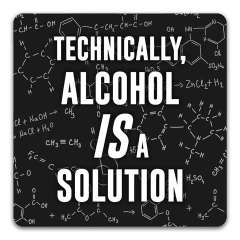 155 Alcohol is a Solution Funny Rubber Tabletop Car Coaster by CJ Bella Co.