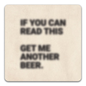 """If You Can Read This"" Drink Coaster by CJ Bella Co. - CJ Bella Co."