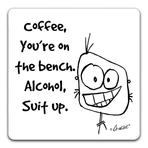 """Coffee, You're on the Bench"" Drink Coaster by Co-edikit"