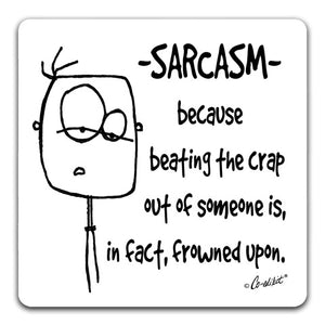 """Sarcasm"" Drink Coaster by Co-edikit"