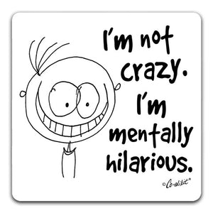 """I'm Not Crazy"" Drink Coaster by Co-edikit"