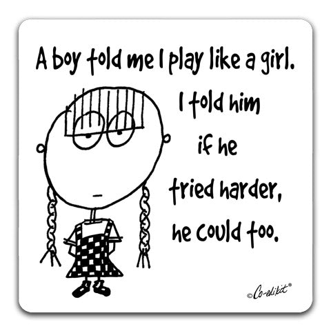 """A Boy Told Me"" Drink Coaster by Co-edikit"