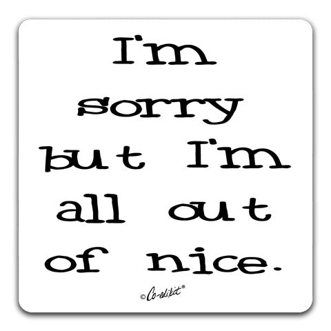 """I'm Sorry But"" Drink Coaster by Co-edikit"