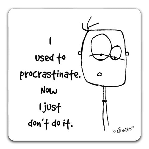 """I Used to Procrastinate"" Drink Coaster by Co-edikit"