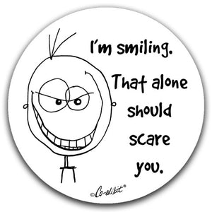 """I'm Smiling, That Alone Should Scare"" Car Coasters by Co-edikit"