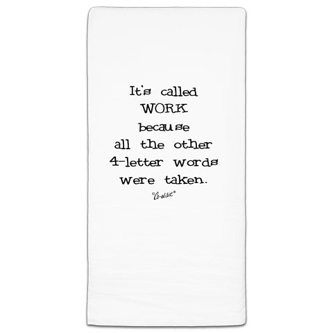 """It's Called Work"" Flour Sack Towel by Co-edikit"