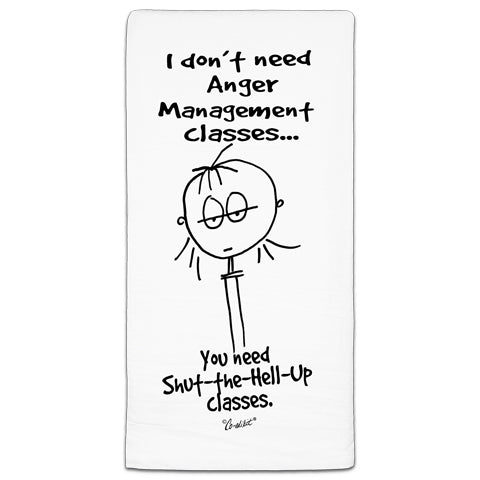 """I Don't Need Anger"" Flour Sack Towel by Co-edikit"