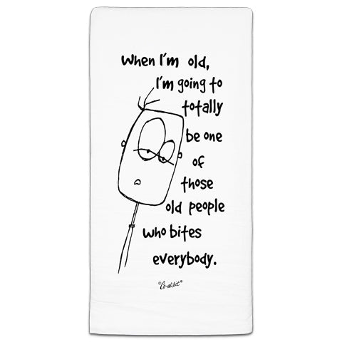 """When I'm Old"" Flour Sack Towel by Co-edikit"