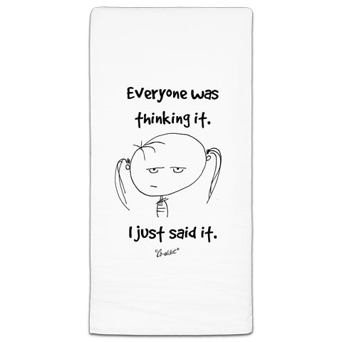 """Everyone Was Thinking"" Flour Sack Towel by Co-edikit"