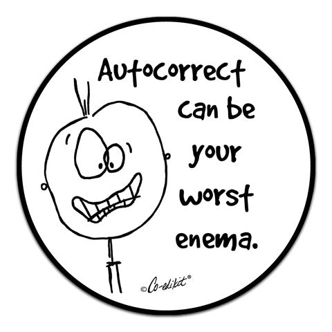 """Autocorrect Can Be"" Vinyl Decal by Co-Edikit"