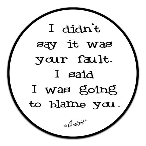 """I Didn't Say It Was"" Vinyl Decal by Co-Edikit"