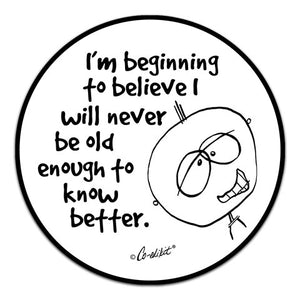 CE6-147-Never-Old-Enough-Vinyl-Decal-by-Co-Edikit-and-CJ-Bella-Co.jpg