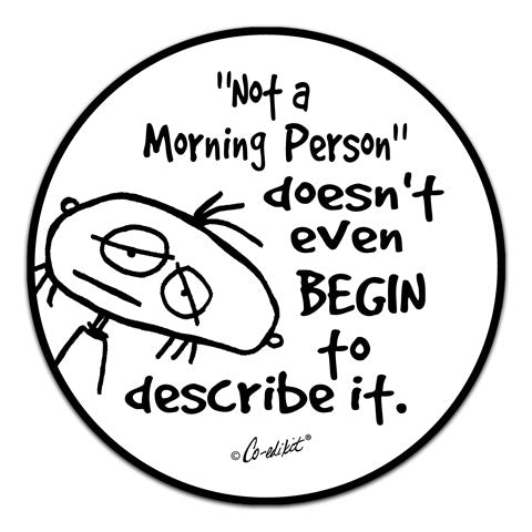 """Not A Morning Person"" Vinyl Decal by Co-Edikit"