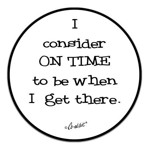 """I Consider On Time"" Vinyl Decal by Co-Edikit"
