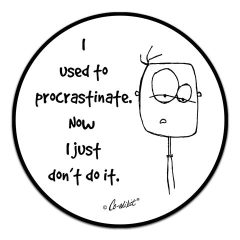 """I Used To Procrastinate"" Vinyl Decal by Co-Edikit"