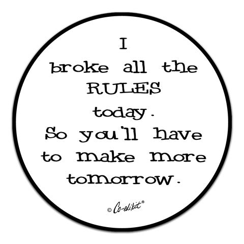 """I Broke All The Rules"" Vinyl Decal by Co-Edikit"