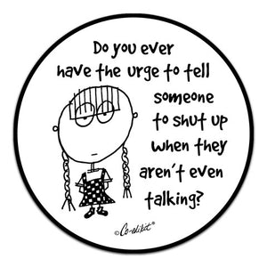 CE6-182-Tell-Someone-Shut-Up-Vinyl-Decal-by-Co-Edikit-and-CJ-Bella-Co.jpg
