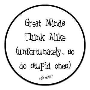 CE6-223-Great-Minds-Stupid-Ones-Vinyl-Decal-by-Co-Edikit-and-CJ-Bella-Co.jpg