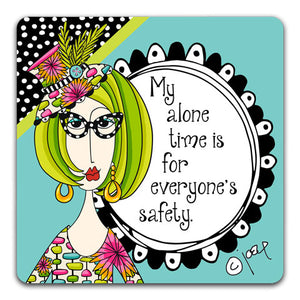 """My Alone Time"" Dolly Mama's by Joey Drink Coaster"