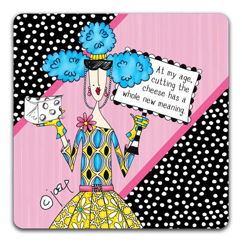 """At My Age"" Dolly Mama's by Joey Drink Coaster"