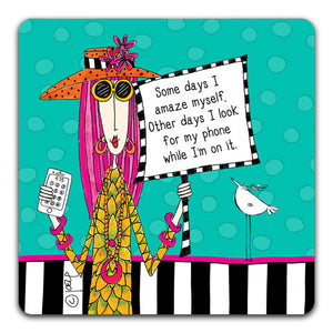 DM109-0981 Some Days I Amaze Drink Coaster Dolly Mama by CJ Bella Co