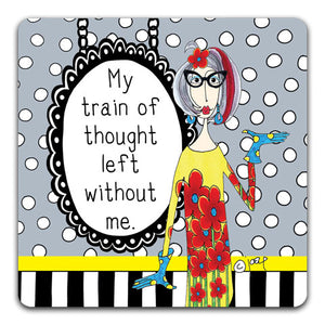 DM124-0186 My Train of Thought Drink Coaster by Dolly Mama and CJ Bella Co
