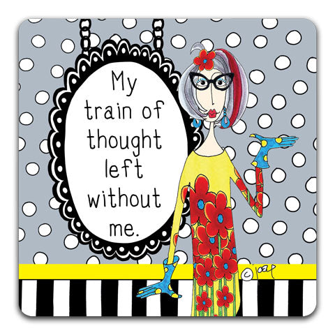 """My Train Of Thought"" Dolly Mama's by Joey Drink Coaster"