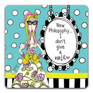 DM128-0240 New Philosophy Drink Coaster by Dolly Mama and CJ Bella Co
