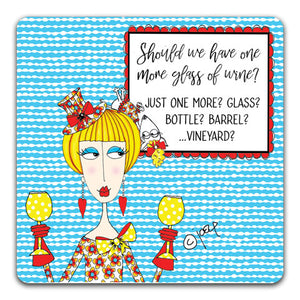 DM133-0056 Should We Have One More Drink Coaster by Dolly Mama and CJ Bella Co