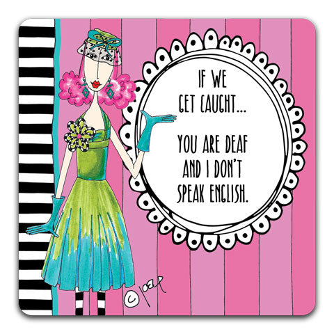 """If We Get Caught"" Dolly Mama's by Joey Drink Coaster"
