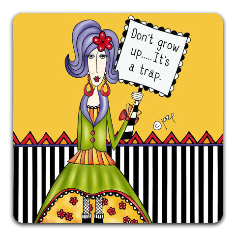 """Don't Grow Up"" Dolly Mama's by Joey Drink Coaster"