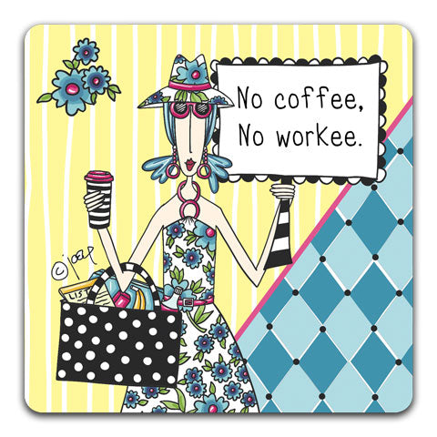 """No Coffee, No Workee"" Dolly Mama's by Joey Drink Coaster"
