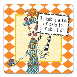 DM193-0243 Takes A Lot Of Balls Dolly Mama's by Joey and CJ Bella Co Drink Coasters