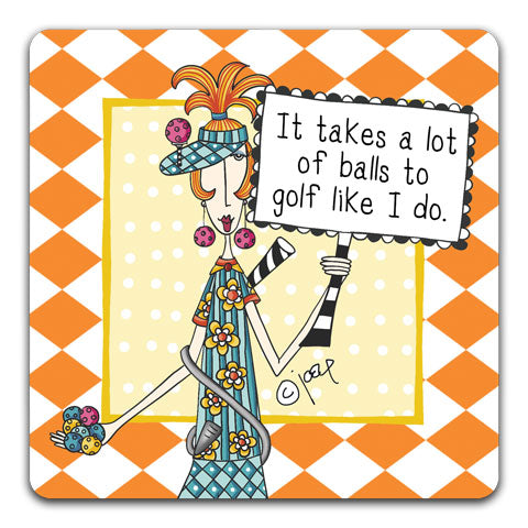 """It Takes A Lot Of Balls"" Dolly Mama's by Joey Drink Coaster"