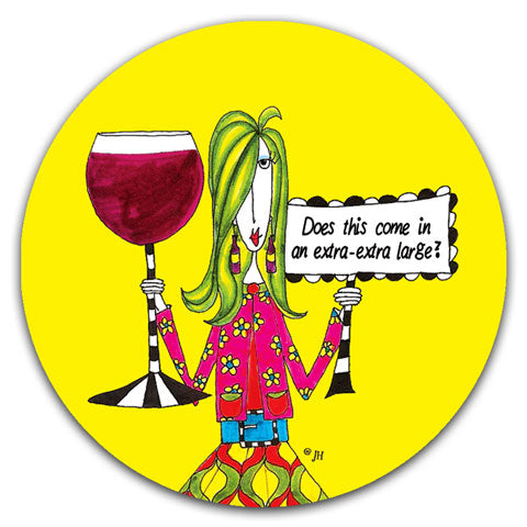 """Does This Come in an Extra-Extra Large?"" Dolly Mama's by Joey Car Coaster"