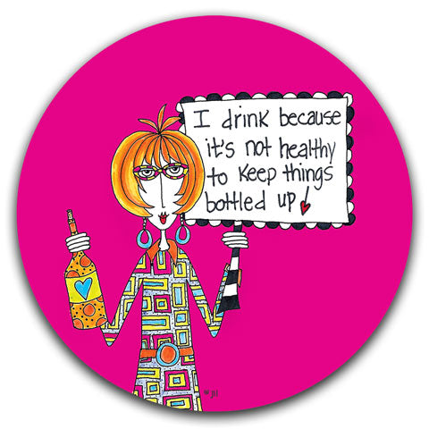 """I Drink Because"" Dolly Mama's by Joey Car Coaster"