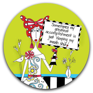 DM210-0087-Sometimes My Greatest-Accomplishment-is Just Keeping-My Mouth-Shut-Car Coaster by Dolly-Mama's by Joey and CJ-Bella-Co