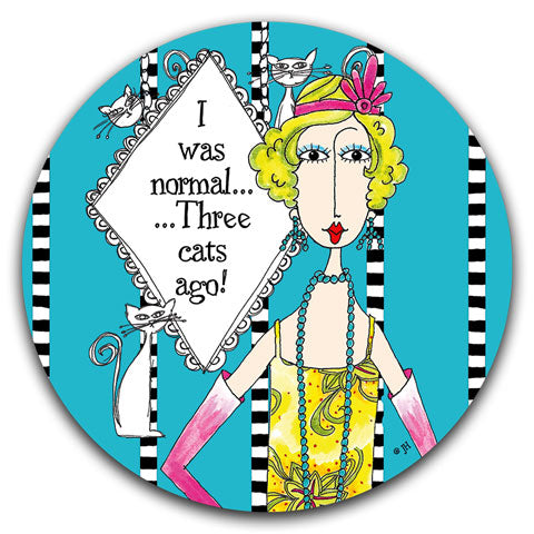 """I Was Normal Three Cats Ago"" Dolly Mama's by Joey Car Coaster"
