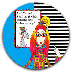 DM216-0117-Me? Mature? I still Laugh when someone says Italian-Sausage-Car Coaster by -Dolly-Mama's by Joey and-CJ-Bella-Co