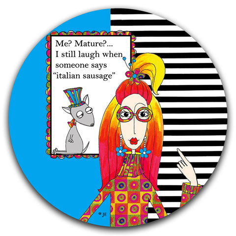 """Me? Mature?"" Dolly Mama's by Joey Car Coaster"