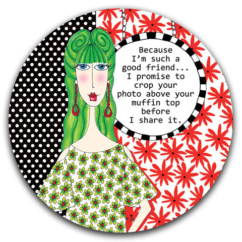 """Because I'm Such a Good Friend"" Dolly Mama's by Joey Car Coaster"