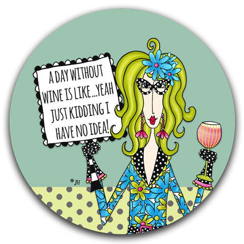 """A Day Without Wine"" Dolly Mama's by Joey Car Coaster"