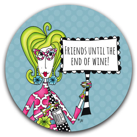 """Friends Until The"" Dolly Mama's by Joey Car Coaster"