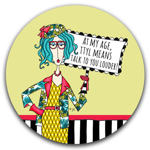"""At My Age, TTYL"" Dolly Mama's by Joey Car Coaster"
