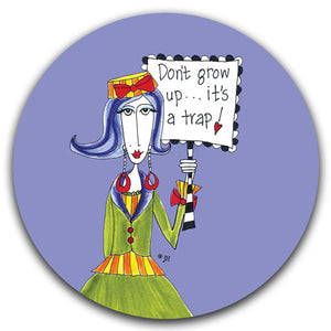 DM263-0162-Don't Grow-It's a Up-Trap Car Coaster by -Dolly-Mama's by Joey and CJ-Bella-Co
