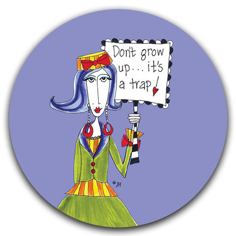 """Don't Grow Up"" Dolly Mama's by Joey Car Coaster"