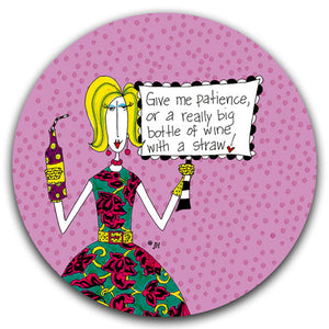 DM279-0291-Give me Patience or a really big bottle of Wine-with a-Straw-Car Coaster by Dolly-Mama's by Joey and-CJ-Bella-Co