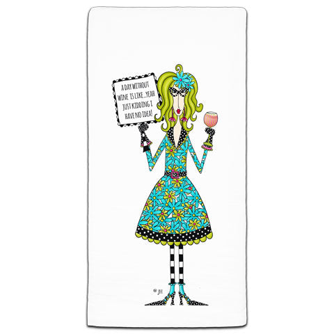 """A Day Without Wine"" Dolly Mama's by Joey Flour Sack Towel"