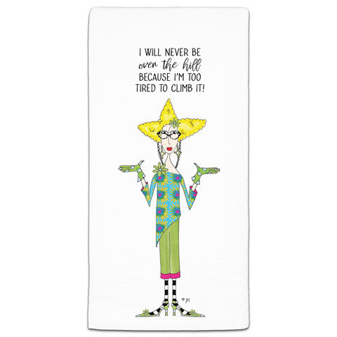 """I Will Never Be Over the Hill"" Dolly Mama's by Joey Flour Sack Towel"